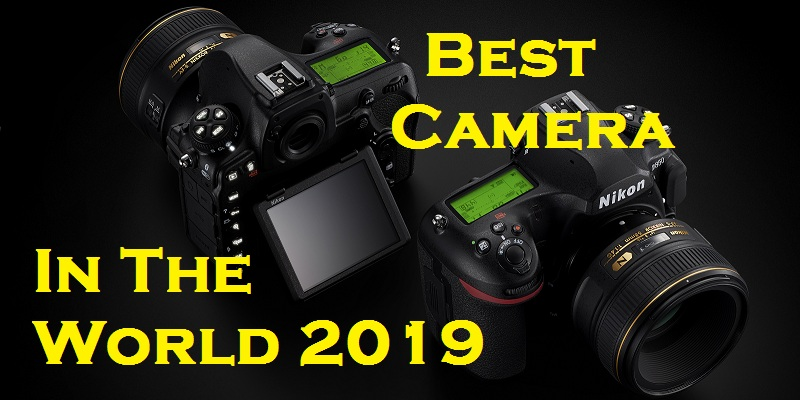 Best Camera In The World 2019