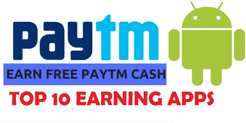 Top 10 earning Apps for Paytm | Earn Free Paytm Cash 2019 - Top To Find