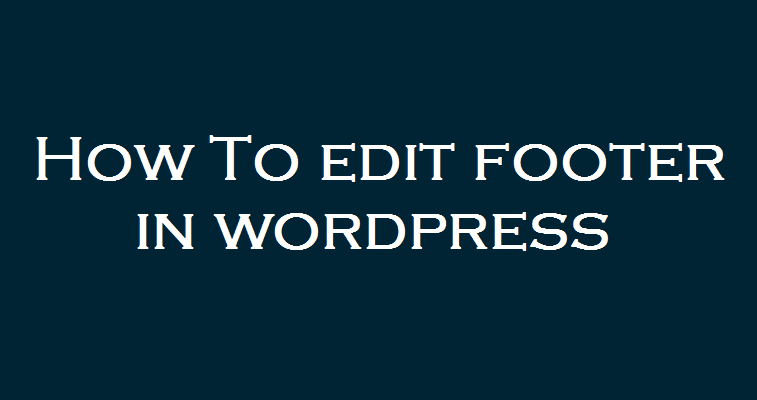 how to edit footer in wordpress 2019