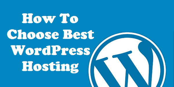 How To Choose Best WordPress Hosting