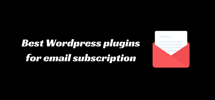 Best Plugin for email subscription WordPress