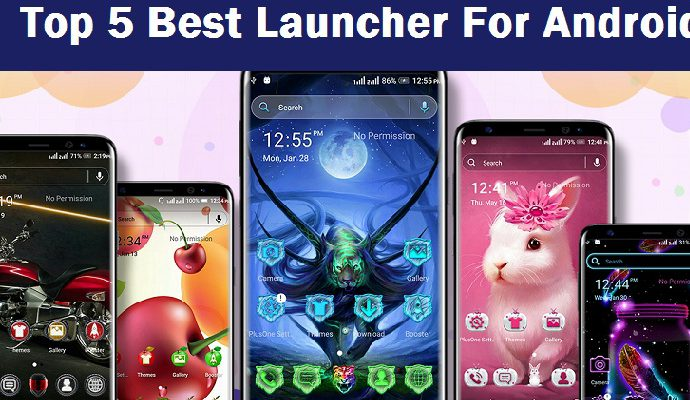Top 5 Best Launcher For Android